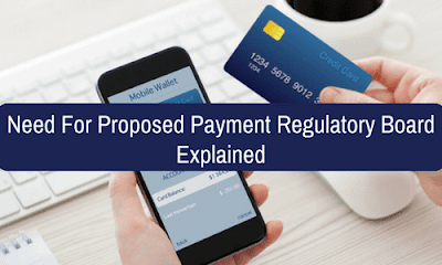 Need For Proposed Payment Regulatory Board: Explained