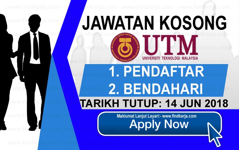 Jawatan Kerja Kosong UTM - Universiti Teknologi Malaysia logo www.findkerja.com www.ohjob.info jun 2018