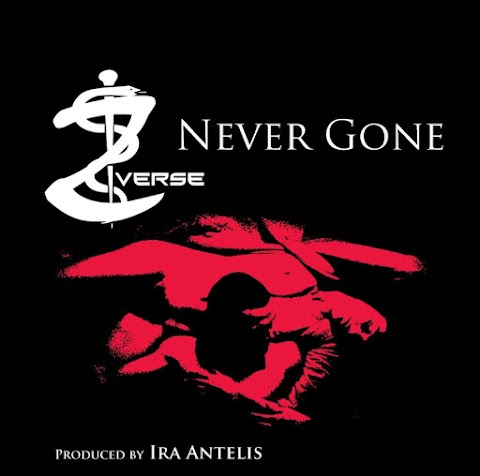 NEW MUSIC: Z-Verse - Never Gone (Prod. by Ira Antelis)