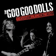 The Goo Goo Dolls - Greatest Hits Volume One - The Singles [iTunes Plus AAC M4A]