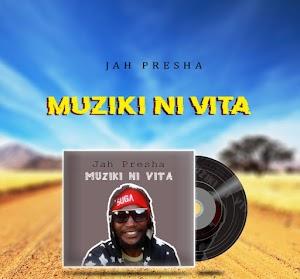 Download Audio | Jah Presha - Muziki Ni Vita
