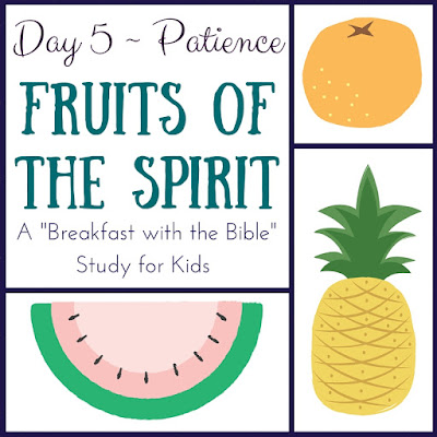 "Day 5 {Patience} of a 10-Day ""Breakfast with the Bible"" Study over the Fruits of the Spirit for you and your little ones!  Includes a memory verse, discussion time, picture book, object lessons, and extension activities!"
