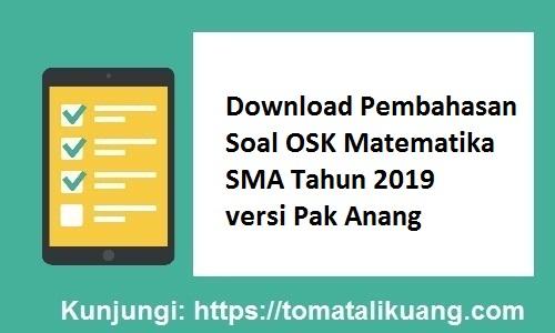 Pembahasan Soal OSK Matematika SMA 2019 versi Pak Anang, tomatalikuang.com