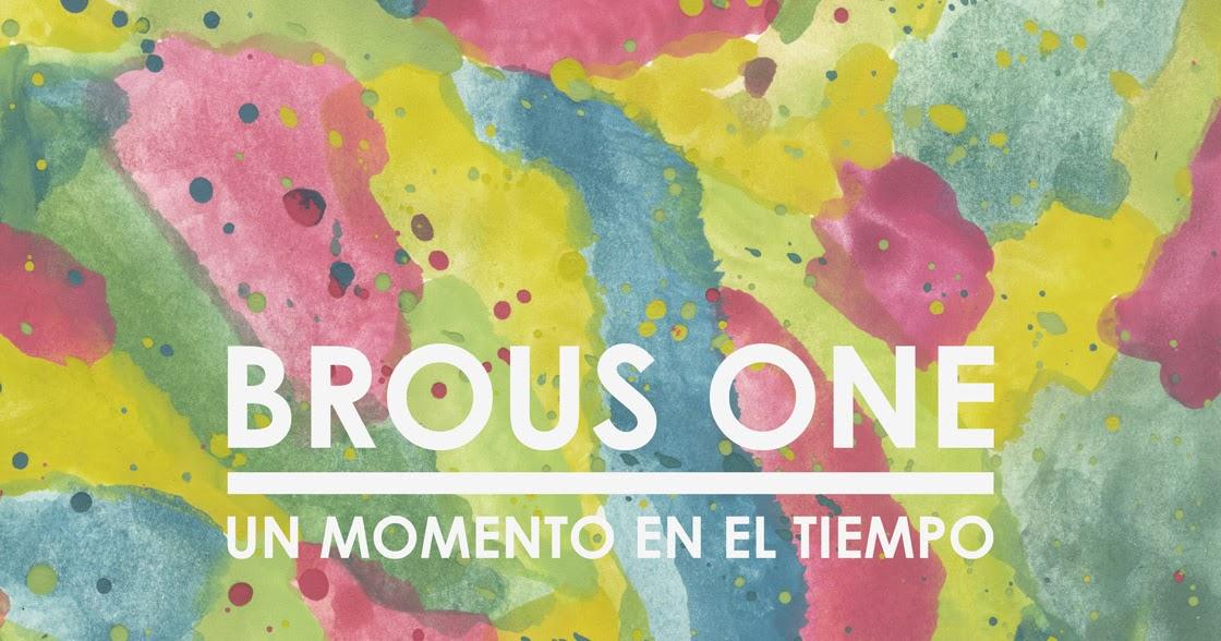brous one - un momento en el tiempo 2012
