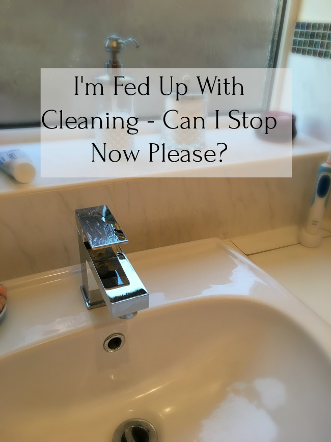 I'm-Fed-Up-With-Cleaning-Can-I-stop-now-please-text-over-image-of-shiny-tap
