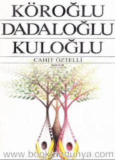 Cahit Öztelli - Köroğlu, Dadaloğlu, Kuloğlu