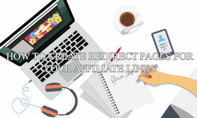 How To Create Redirect Pages For Your Affiliate Links