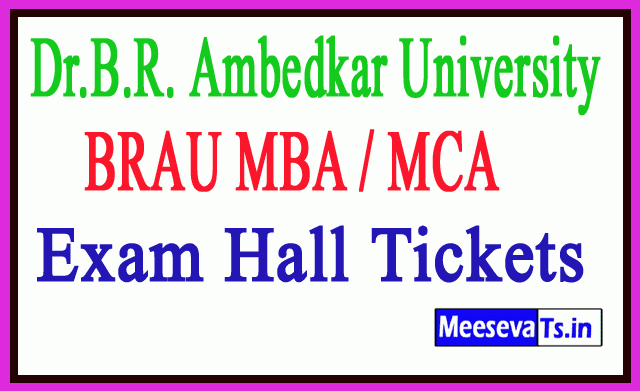 Dr.B.R. Ambedkar University BRAU MBA / MCA Exam Hall Tickets Download