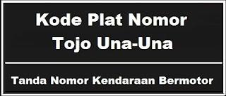 Kode Plat Nomor Kendaraan Tojo Una-Una