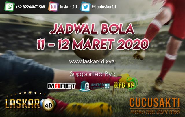 JADWAL BOLA JITU TANGGAL 11 – 12 MARET 2020