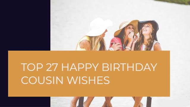 Happy Birthday Cousin present you so many pleasurable Happy Birthday Cousin wishes