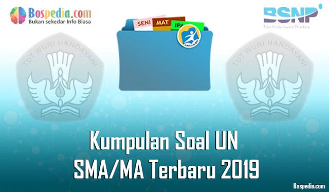 Kumpulan Soal UN SMA/MA Terbaru 2019