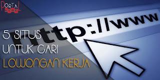 5 Situs Untuk Cari Lowongan Kerja Terbaru