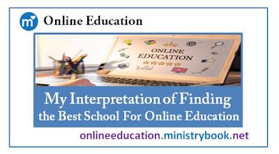 My Interpretation of Finding the Best School For Online Education