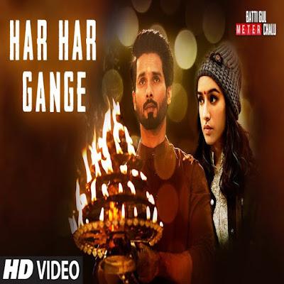 Har Har Gange official Video Launch This by Batti Gul Meter Chalu Film 2018