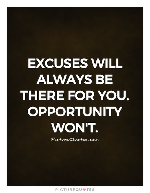 Excuses vs Opportunity