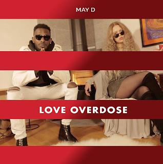May D Drops Fresh Single – Love Overdose