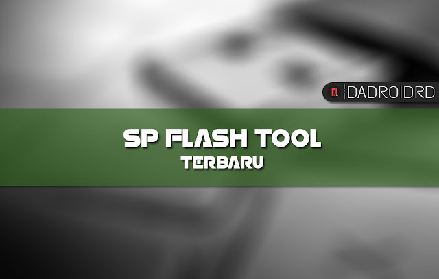 Download SP Flash Tool paling baru