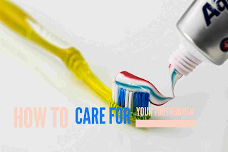 how to care for your tooth brush