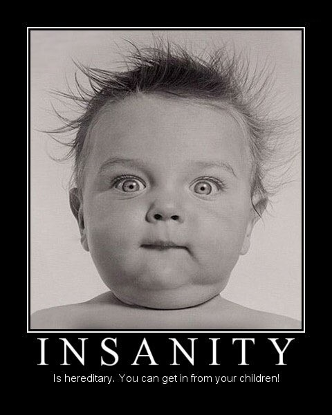 Funny Insanity Hereditary Meme - Your can get it from your children!