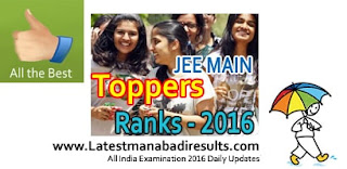 JEE Main Toppers 2016, IIT JEE Main 2016 Toppers List,JEE Main 2016 Highest Score,IIT JEE Main 2016 Topper Scores