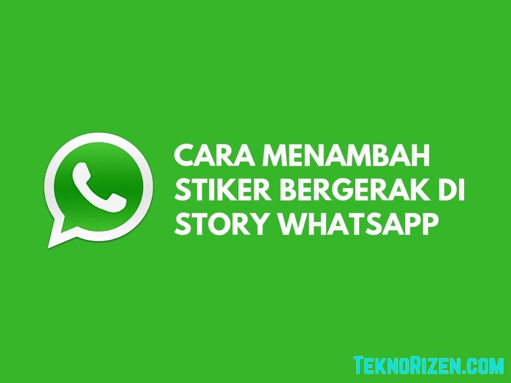 Cara Membuat Stiker Bergerak Di Status Whatsapp Teknorizencom
