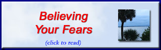 http://mindbodythoughts.blogspot.com/2014/10/believing-your-fears.html