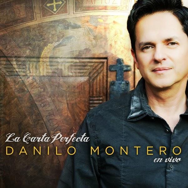 """Danilo Montero - """"La Carta Perfecta"""""""