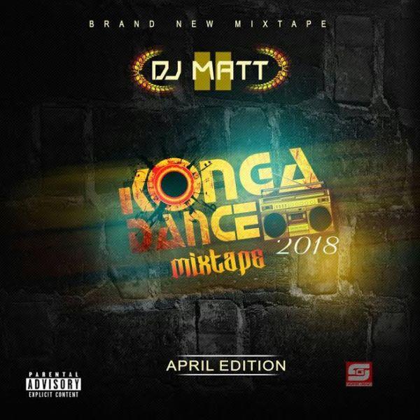 [Mixtape] DJ Matt – Konga Dance Mix