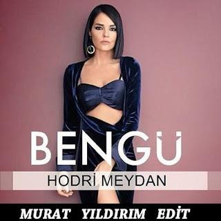 Bengü - Hodri Meydan ( Murat Yıldırım Edit )