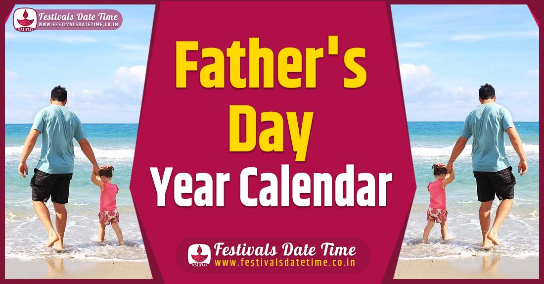 Father's Day Year Calendar, Father's Day Festival Schedule