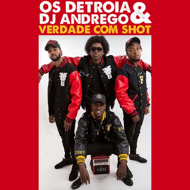 Os Detroia ft. DJ AndRego - Verdade Com Shot (Afro Beat)