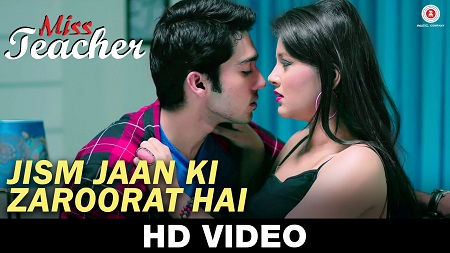 Jism Jaan Ki Zaroorat Hai Miss Teacher Kailash Kher New Indian Video Songs 2016 Sameer Tandon