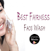 { 10 Best Fairness Face Wash Under Rs.200 }