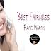 { 10 Best Fairness Face Wash Under Rs.200 }