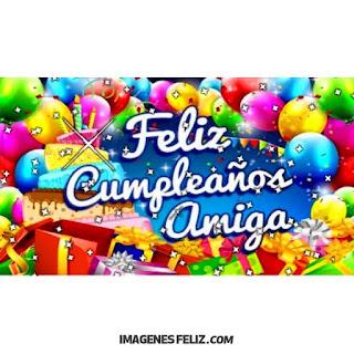 Feliz Cumpleaños Amiga con globos y cajas de regalos