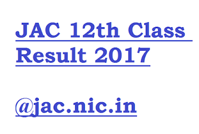 JAC 12th Class Result 2017 at jac.nic.in