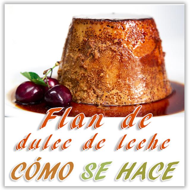 FLAN DE DULCE D...