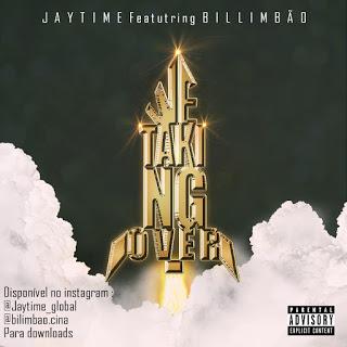 Jaytime - We Taking Over (feat. Bilimbao)