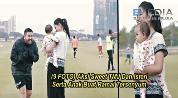(9 FOTO) Aksi Sweet TMJ, Isteri Dan Anaknya Buat Ramai Tersenyum