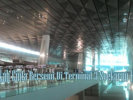Akankah Cinta Bersemi Di Terminal 3 Soekarno Hatta?