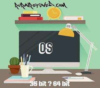 Perbedaan Sistem Operasi Windows 32 bit dan 64 bit