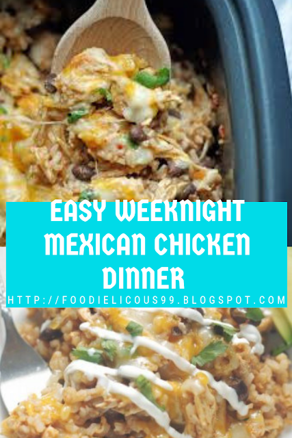 EASY WEEKNIGHT MEXICAN CHICKEN DINNER