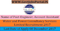 Water and Power Consultancy Services Limited Recruitment 2017– 26 Engineer, Account Assistant