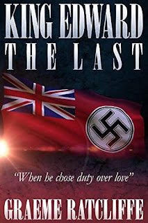 King Edward the Last - an alternate history book by Graeme Ratcliffe