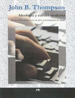 Resultado de imagen para john b thompson ideología y cultura moderna pdf