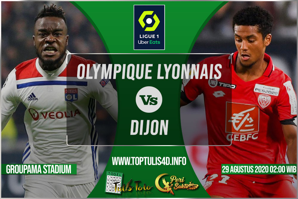 Prediksi Olympique Lyonnais vs Dijon 29 Agustus 2020