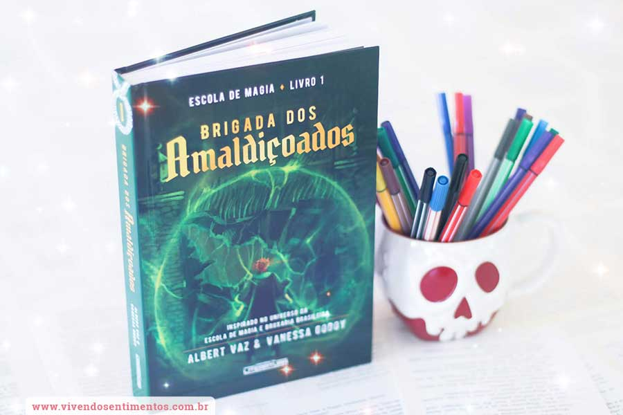 Escola de Magia 1: Brigada dos Amaldiçoados - Albert Vaz e Vanessa Godoy