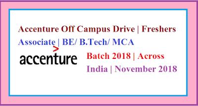 Accenture Off Campus Drive | Freshers | Associate | BE/ B.Tech/ MCA | 2018 Batch | Across India | November 2018