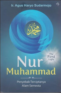 Menelisik Awal Mula Penciptaan Muhammad merupakan resensi atas buku Nur Muhammad Penyebab Terciptanya Alam Semesta karya Ir. Agus Haryo Sudarmojo terbitan Bunyan